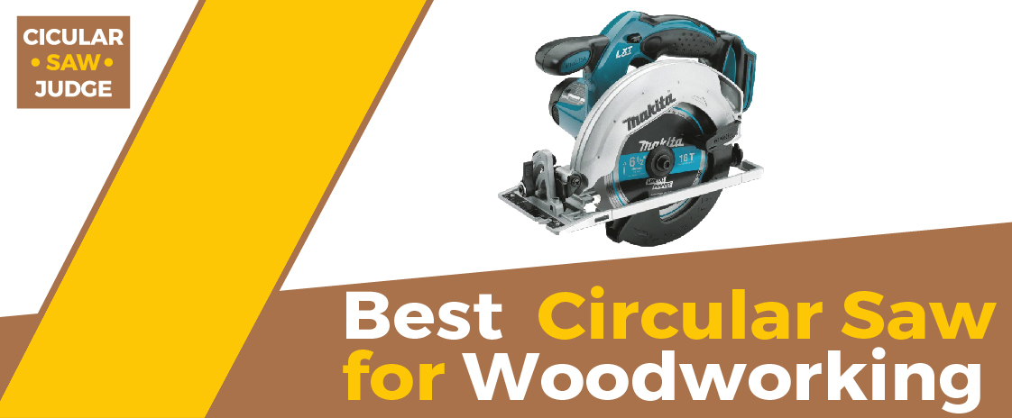 Best Circular Saw for Woodworking