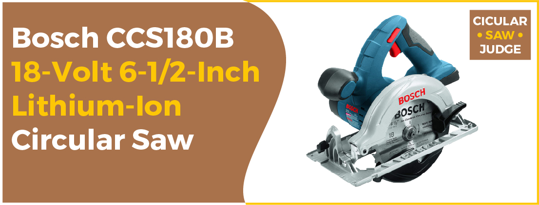 Bosch Bare-Tool CCS180B 18-Volt - Best Circular Saw for Woodworking