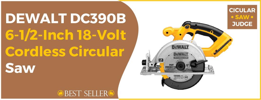 DEWALT DC390B 18-Volt - Best Circular Saw or the Money