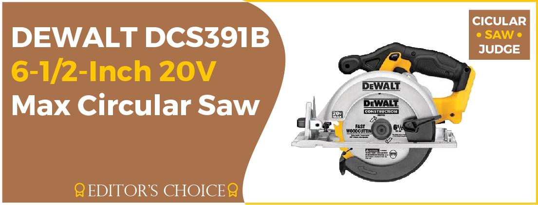 DEWALT DCS391B 20 Volt - Best Circular Saw For Beginners