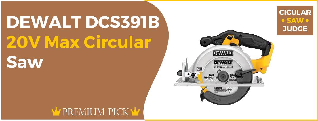 DEWALT DCS391B - Best Circular Saw or the Money