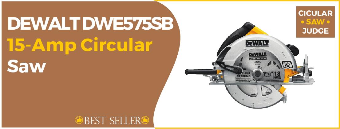 DEWALT DWE575SB - Best Circular Saw for Framing