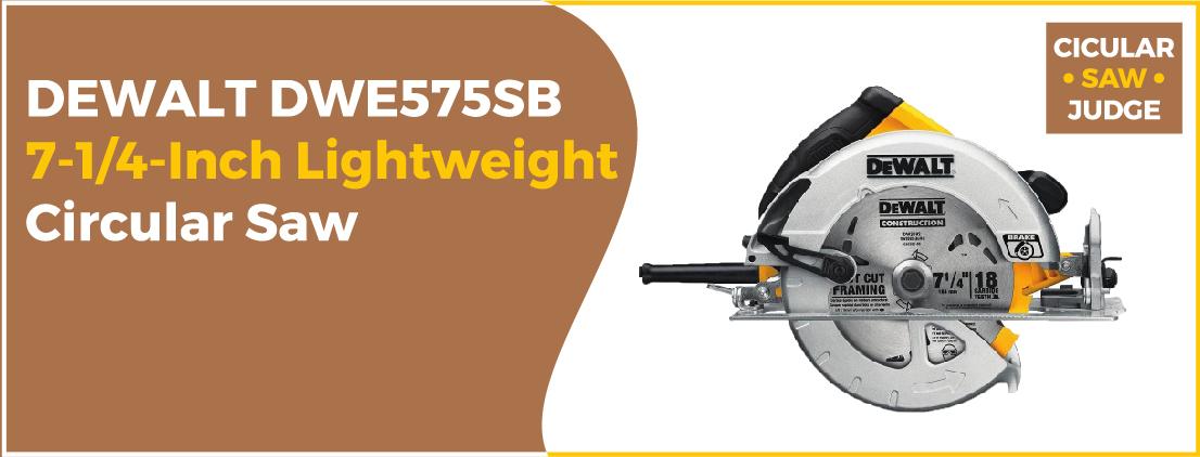 DEWALT DWE575SB - Best Circular Saw for Woodworking