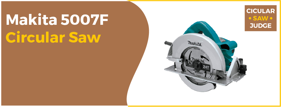Makita 5007F - Best Corded Circular Saw