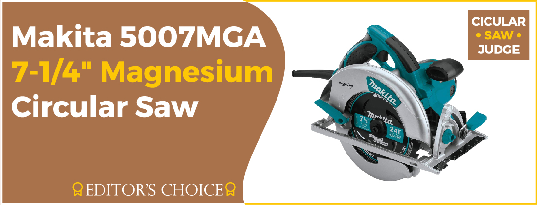 Makita 5007MGA 7-14  - Best Circular Saw for Beginners