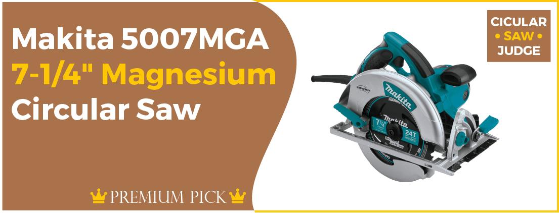 Makita 5007MGA - Best Circular Saw for Money