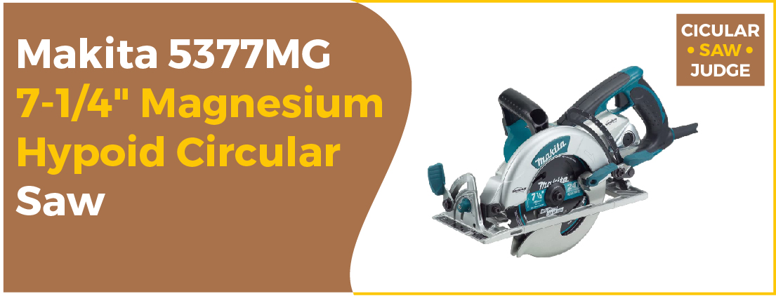 Makita 5377MG - Best Budget Circular Saw
