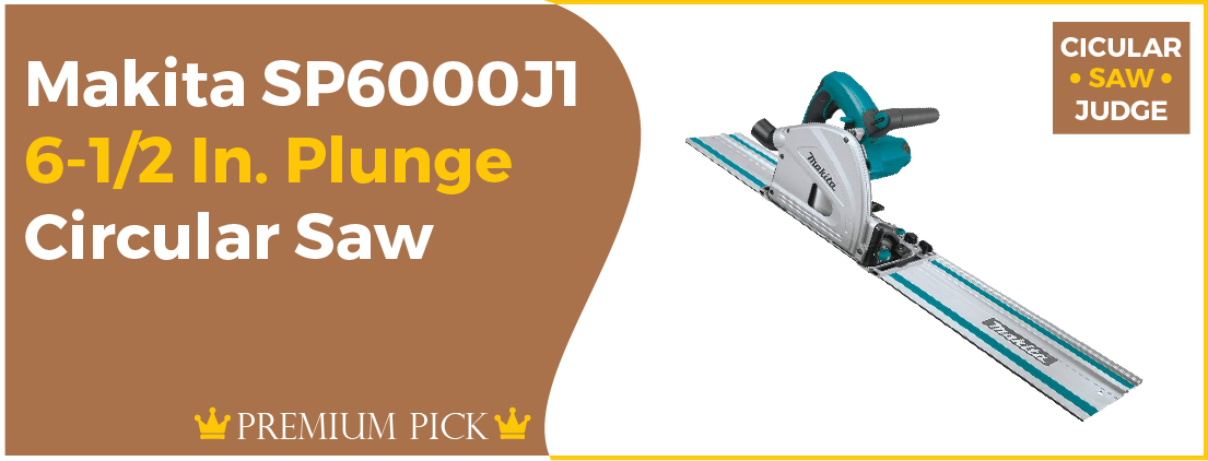 Makita SP6000J1  - Best Circular Saw for Plywood