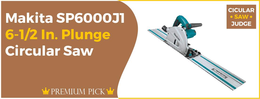 Makita SP6000J1 - Best Circular Saw for Plywood