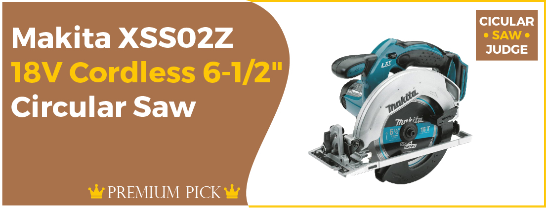 Makita XSS02Z 18V 6-12 - Best Circular Saw Brand