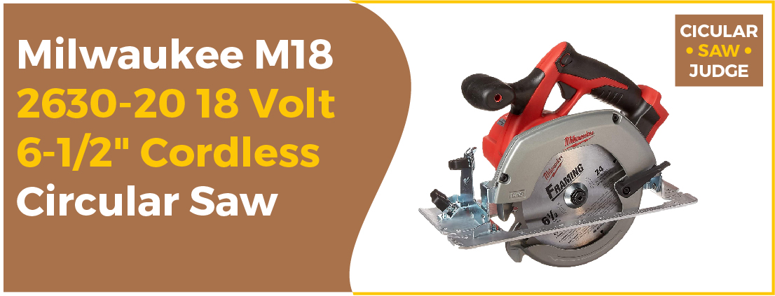 Milwaukee M18 2630-20 18 Volt - Best Circular Saw for Home Use