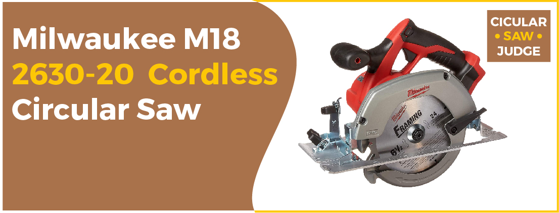 Milwaukee M18 2630-20 - Best Corded Circular Saw