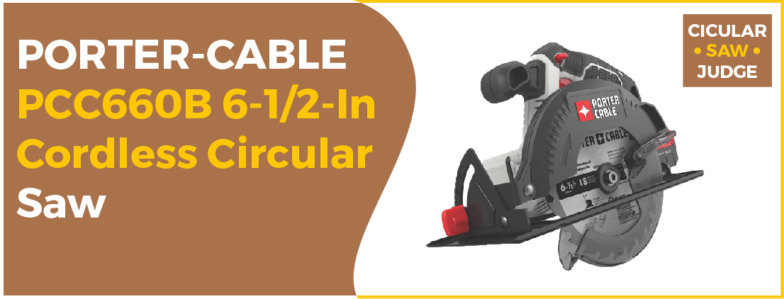 PORTER-CABLE PCC660B 20V MAX - Best Circular Saw Under 100