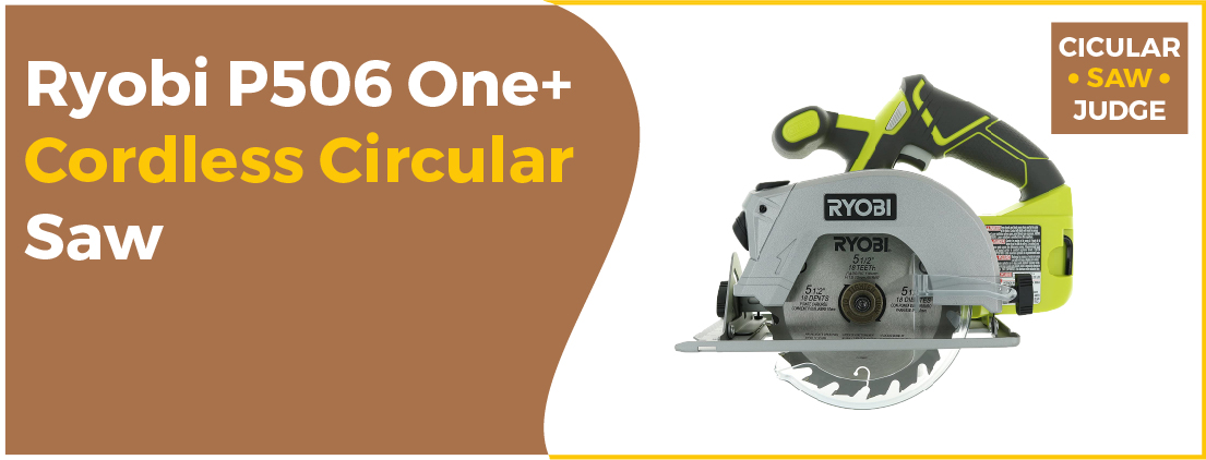 Ryobi P506 One - Best Circular Saw for the Money