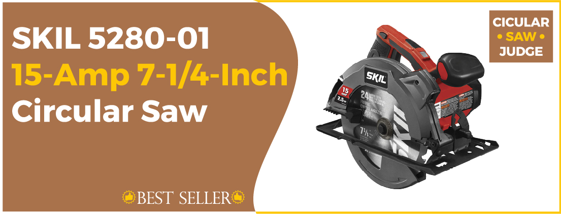 SKIL 5280-01 15-Amp - Best Circular Saw for Home Use