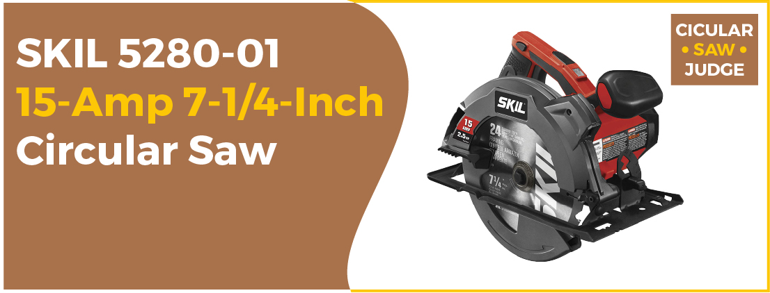 SKIL 5280-01 15-Amp - Best Circular Saw under 100