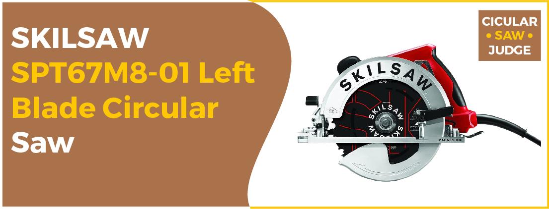 SKILSAW SPT67M8-01 - Best Circular Saw Brand